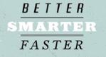 better smarter faster